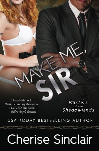 Make Me, Sir (Masters of the Shadowlands) (Volume 5) by VanScoy Publishing Group