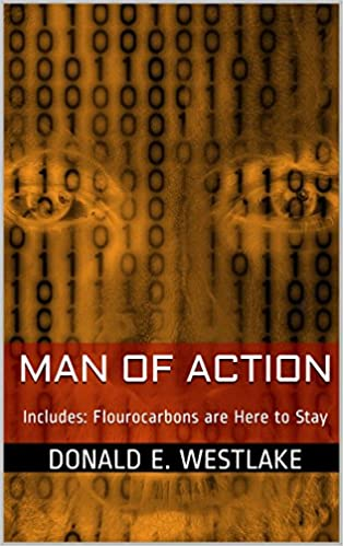 Man of Action: Includes: Flourocarbons are Here to Stay