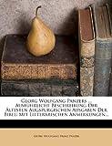 Georg Wolfgang Panzers Ausführliche Beschreibung der Ältesten Augspurgischen Ausgaben der Bibel, , 1278749489