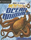 img - for How to Draw Incredible Ocean Animals (Smithsonian Drawing Books) book / textbook / text book