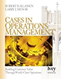 img - for By Robert D. Klassen - Cases in Operations Management: Building Customer Value through World-Class Operations (Ivey Casebook Series): 1st (first) Edition book / textbook / text book