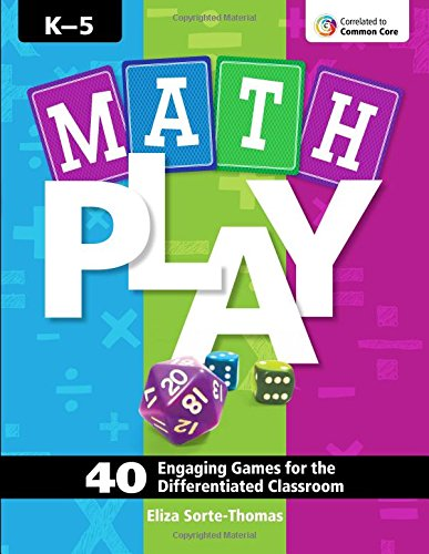 Math Play 40 Engaging Games for the Differentiated Classroom (Activities Engaging)