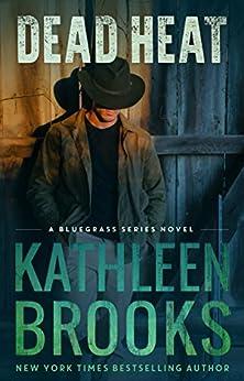 Dead Heat (Bluegrass Series Book 3) by [Brooks, Kathleen]