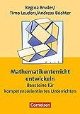 Praxisbuch: Mathematikunterricht entwickeln: Bausteine für kompetenzorientiertes Unterrichten. Buch