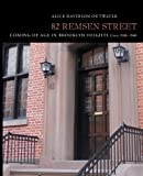 img - for 82 Remsen Street: Coming of Age in Brooklyn Heights, Circa 1930 1940 book / textbook / text book