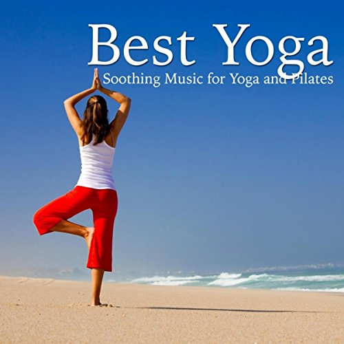 Best Yoga: Soothing Music for Yoga and Pilates