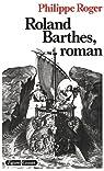 Roland Barthes, roman par Roger
