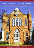 The University of Alabama: A Guide to the Campus and Its Architecture