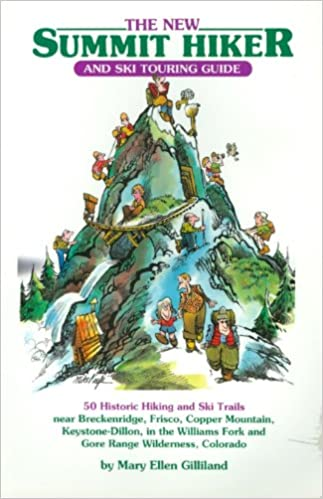 The New Summit Hiker and Ski Touring Guide: 50 Historic ...