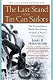 Front cover for the book The Last Stand of the Tin Can Sailors: The Extraordinary World War II Story of the U.S. Navy's Finest Hour by James D. Hornfischer