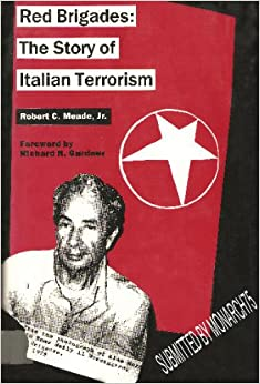 red brigade italian terrorism The italian red brigades and the structure and dynamics of terrorist groups carole beebe tarantelli via malta 6a, rome, italy 00198 – ctarantelli@liberoit.