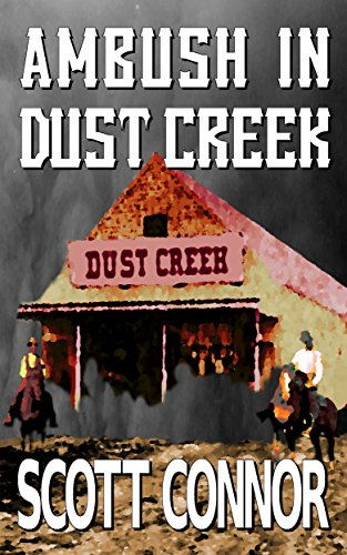 Ambush in Dust Creek (Lincoln Hawk Book 1) by [Connor, Scott]