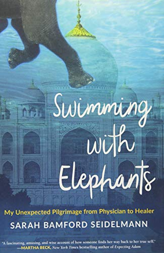 Womens Womens Swimming Arch - Swimming with Elephants: My Unexpected Pilgrimage from Physician to Healer