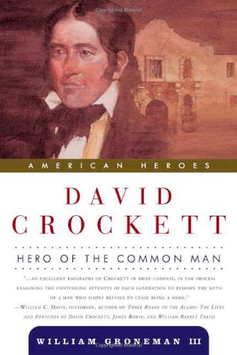 David Crockett: Hero of the Common Man (American Heroes)