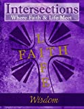 img - for Intersections: Where Faith and Life Meet: Wisdom book / textbook / text book