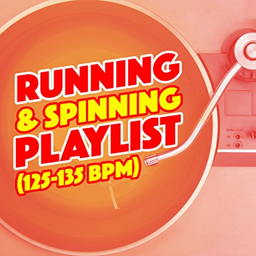 Running & Spinning Playlist (125-135 BPM)