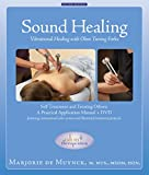 Sound Healing: Vibrational Healing with Ohm Tuning Forks - Second Edition