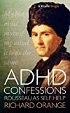 #5: ADHD Confessions: Rousseau as self-help (Kindle Single)