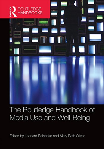 The Routledge Handbook of Media Use and Well-Being: International Perspectives on Theory and Research on Positive Media Effects (Positive Effects Of Social Media On Mental Health)