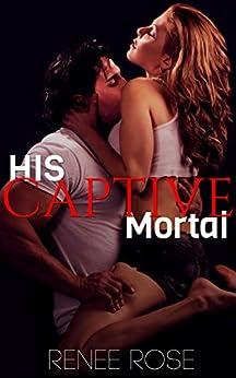 His Captive Mortal by [Rose, Renee]