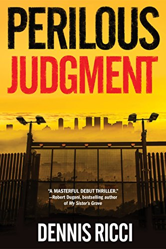 Perilous Judgment: A Real Justice Thriller.