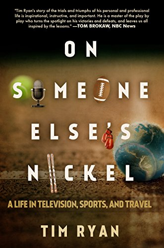 Download PDF On Someone Else's Nickel - A Life in Television, Sports, and Travel