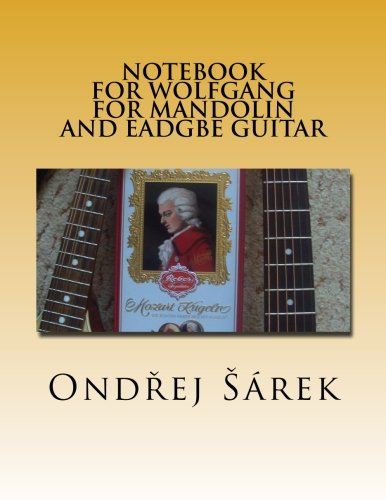 Notebook for Wolfgang  for Mandolin and EADGBE (Mozart Notebook)