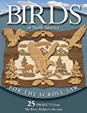 Birds of North America for the Scroll Saw, Rick Longabaugh and Karen Longabaugh, 1565233123
