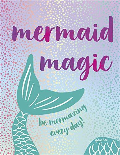 (Mermaid Magic: Be Mermazing Every)