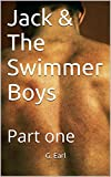 Jack & The Swimmer Boys: Part one (Jack and the Swimmer Boys Book 1)