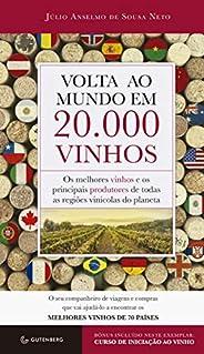 Volta ao mundo em 20.000 vinhos: Os melhores vinhos e os principais produtores de todas as regiões vinícolas d