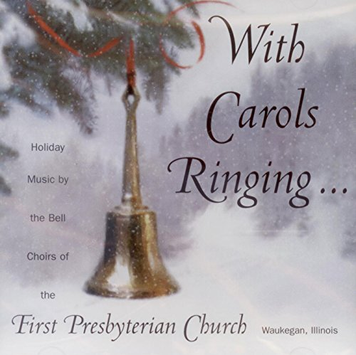 Illinois Bell (With Carols Ringing...: Holiday Music By the Bell Choirs of the First Presbyterian Church, Waukegan, Illinois)