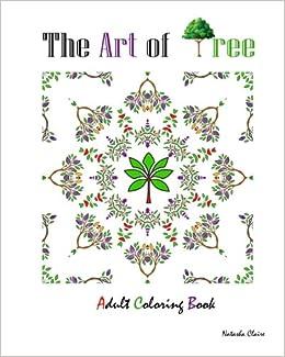 The Art Of Tree Detailed Designs And Beautiful Patterns Sacred Mandala Coloring Books Book Volume 7 Natasha