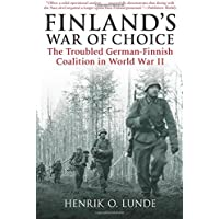 Finland's War of Choice: The Troubled German-Finnish Coalition in World WarII