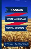 Kansas Write and Draw Travel Journal: Use This Small Travelers Journal for Writing,Drawings and Photos to Create a Lasting Travel Memory Keepsake (A5 ... Journal,Kansas Travel Book) (Volume 1)