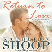 Return to Love: Endless Love, Book 2 | Kathleen Shoop