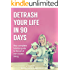 Detrash Your Life in 90 Days: Your Complete Guide to the Art of Zero Waste Living