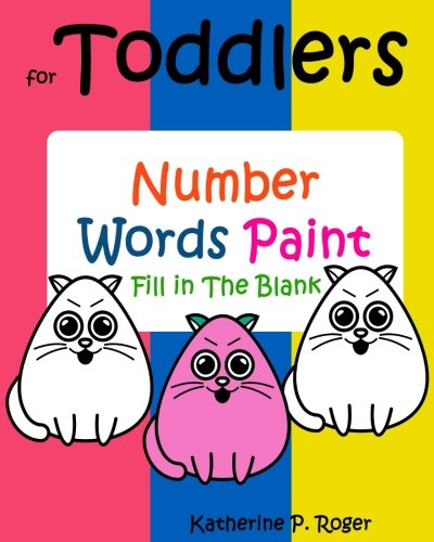 Coloring Books For Toddlers : Number Words Paint : Fill in The Blank: easy puzzles for kids,animal coloring pages,Activity Books (Volume 1) ebook
