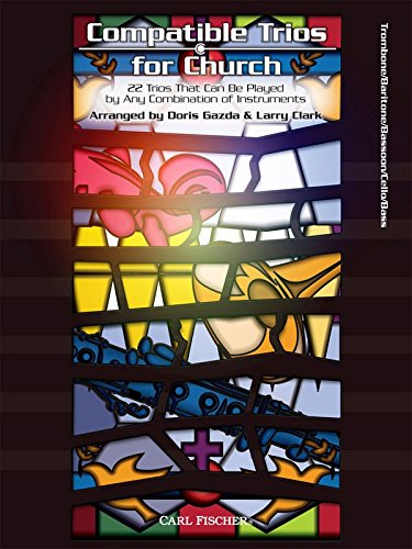 Compatible Trios for Church - 22 Trios that can be played by any Combination of Instruments. Bass Clef - Arranged by Doris Gazda & Larry Clark