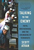 Talking to the Enemy, Scott Atran, 0061344907