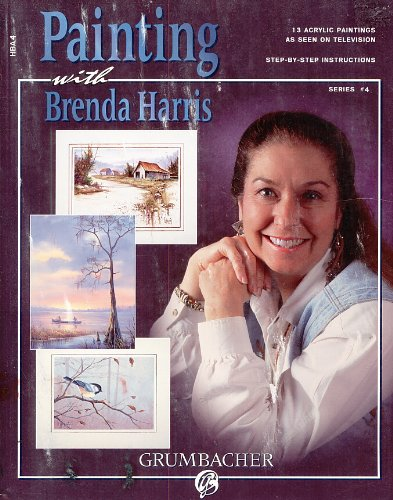 Painting with Brenda Harris, Series #4 - 13 Acrylic Paintings as Seen on Television (Brenda Books Painting Harris)