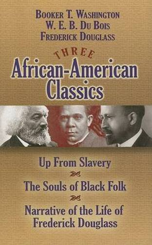 Books : Three African-American Classics: Up from Slavery, The Souls of Black Folk and Narrative of the Life of Frederick Douglass