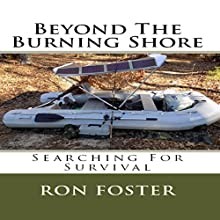 Beyond the Burning Shore: Searching for Survival: Aftermath Survival, Book 4 Audiobook by Ron Foster Narrated by James Warai