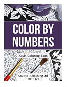 Amazon Com Color By Numbers Adult Coloring Book 9781517725297 Publishing Ltd Spudtc Books