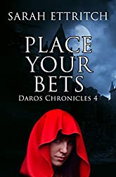 Place Your Bets (Daros Chronicles Book 4)
