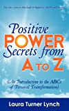 Positive Power Secrets from a to Z, Laura Turner Lynch, 0741475200