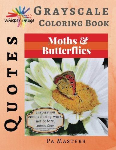 Grayscale Coloring Book: Quotes Moths & Butterflies