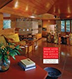 Frank Lloyd Wright and the House Beautiful, Virginia Terry Boyd and Bruce Brooks Pfeiffer, 097671020X