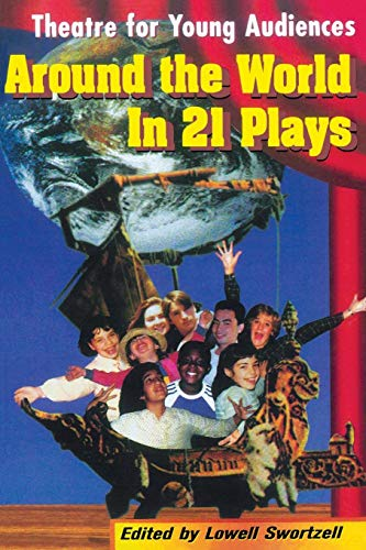 Around the World in 21 Plays: Theatre for Young Audiences (Applause Books)