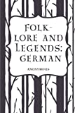 Folk-lore and Legends: German